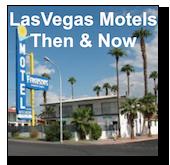 Las Vegas Motels - Then & Now
